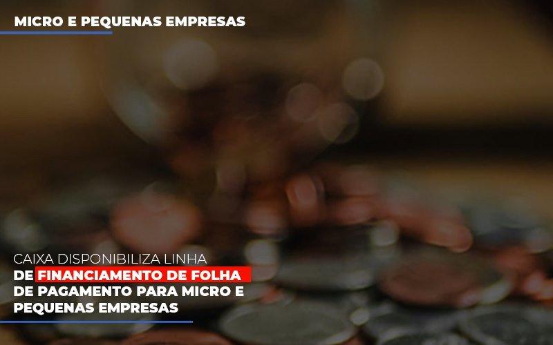 Caixa Disponibiliza Linha De Financiamento Para Folha De Pagamento - Contabilidade no Itaim Paulista - SP | Abcon Contabilidade