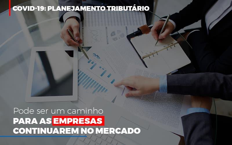 Covid 19 Planejamento Tributario Pode Ser Um Caminho Para Empresas Continuarem No Mercado - Contabilidade no Itaim Paulista - SP | Abcon Contabilidade